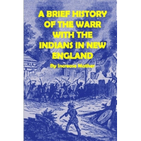 A Brief History of the Warr with the Indians in New England