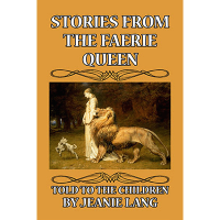 Stories from the Faerie Queen Told to the Children