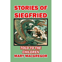 Stories of Siegfried Told to the Children