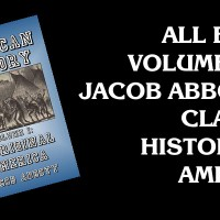 All Eight Volumes of Jacob Abbott's Classic Study of American History