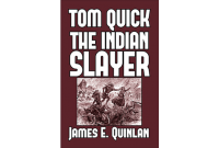 Tom Quick the Indian Slayer and the Pioneers of Minisink and Wawarsink