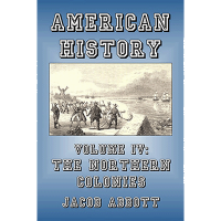 American History: Volume IV—The Northern Colonies