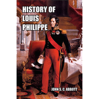 History of Louis Philippe: King of the French