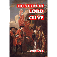 The Story of Lord Clive