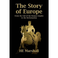 The Story of Europe: From the Fall of the Roman Empire to the Reformation