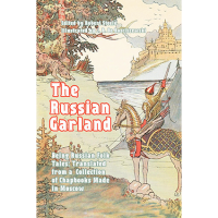 The Russian Garland—Being Russian Folk Tales