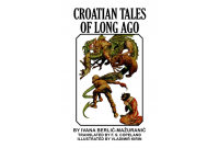Croatian Tales of Long Ago