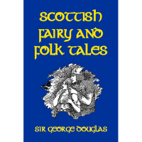 Scottish Fairy and Folk Tales
