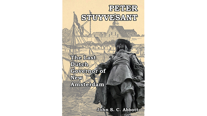 Peter Stuyvesant: The Last Dutch Governor of New Amsterdam
