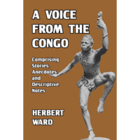 A Voice from the Congo Comprising Stories, Anecdotes, and Descriptive Notes