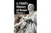 A Child's History of Rome Volume I
